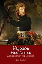 Napoleon, symbol for an age : a brief history with documents