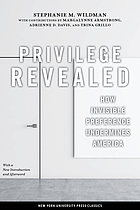 Privilege revealed : how invisible preference undermines America