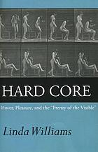 Hard core : power, pleasure, and the