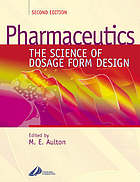Pharmaceutics : the science of dosage form design