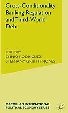 Cross-conditionality, banking regulation, and Third-World debt
