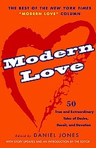 Modern love : 50 true and extraordinary tales of desire, deceit and devotion