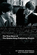 Northern Songs : the true story of the Beatles' song publishing empire