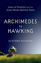 Archimedes to Hawking : laws of science and the great minds behind them