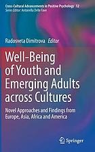 Well-Being of Youth and Emerging Adults Across Cultures : Novel Approaches and Findings from Europe, Asia, Africa and America.