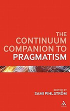 The Continuum companion to pragmatism