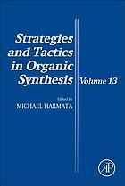 Strategies and tactics in organic synthesis. Volume 13