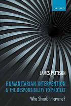 Humanitarian intervention and the responsibility to protect : who should intervene?