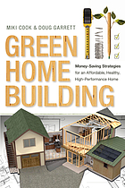 Green home building: money-saving strategies for an affordable, healthy, high performance home