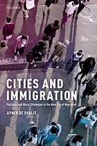 Cities and immigration : political and moral dilemmas in the new era of migration