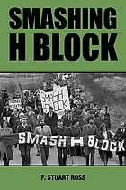 Smashing H-Block : the Popular Campaign against Criminalization and the Irish Hunger Strikes 1976-1982