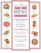 The take-out menu cookbook : how to cook IN the foods you love to order OUT