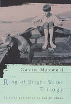 The ring of bright water trilogy : the true story of Gavin Maxwell and his otters