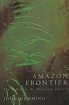 Amazon frontier : the defeat of the Brazilian Indians