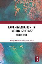 Experimentation in improvised jazz : chasing ideas