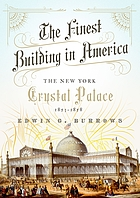 The finest building in America : the New York Crystal Palace, 1853-1858