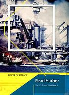Pearl Harbor : the U.S. enters World War II