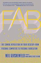 Fab : the Coming Revolution on Your Desktop--from Personal Computers to Personal Fabrication.