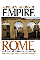 Proceedings of the British Academy. Vol. 114, Representations of empire : Rome and the Mediterranean world