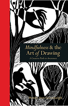 Mindfulness & the art of drawing : a creative path to awareness