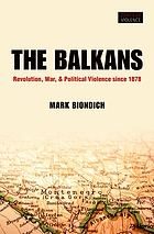 The Balkans : revolution, war, and political violence since 1878