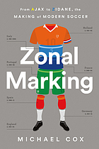 Zonal marking : from Ajax to Zidane, the making of modern soccer