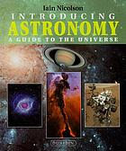 Introducing astronomy : a guide to the universe