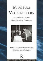 Museum Volunteers : Good Practice in the Management of Volunteers.