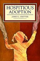 Hospitious Adoption How Hospitality Empowers Children and Transforms Adoption