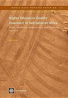 Higher education quality assurance in Sub-Saharan Africa : status, challenges, opportunities and promising practices