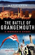 The battle of Grangemouth : a worker's story
