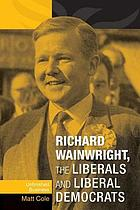 Richard Wainwright, the Liberals and Liberal Democrats : Unfinished Business