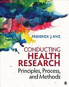 Conducting health research : principles, process, and methods