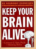 KEEP YOUR BRAIN ALIVE.