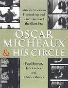 Oscar Micheaux and his circle : African-American filmmaking and race cinema of the silent era : [publ. on the occasion of the world premiere of the Oscar Micheaux and his circle programme at th 20th Giornate del Cinema Muto, Sacile-Pordenone, 13-20 ottobre 2001]