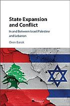 State expansion and conflict : in and between Israel/Palestine and Lebanon