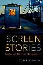 Screen stories : emotion and the ethics of engagement