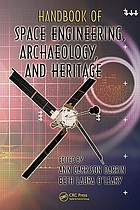 Handbook of space engineering, archaeology, and heritage