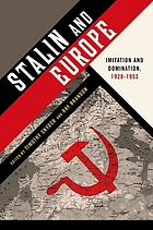Stalin and Europe : imitation and domination, 1928-1953