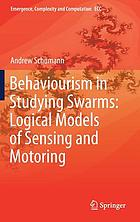 Behaviourism in studying swarms : logical models of sensing and motoring