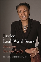 JUSTICE LEAH WARD SEARS : seizing serendipity.