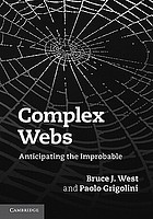 Complex Webs : Anticipating the Improbable
