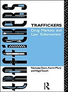 Traffickers : drug markets and law enforcement