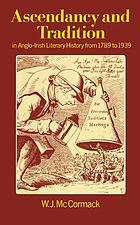 Ascendancy and tradition in Anglo-Irish literary history from 1789 to 1939 / monograph.