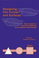 Designing fair curves and surfaces : shape quality in geometric modeling and computer-aided design