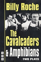The cavalcaders ; and, Amphibians : two plays