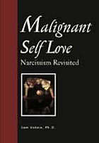 Malignant self love : narcissism revisited
