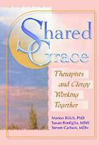 Shared grace : therapists and clergy working together