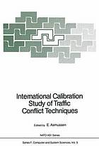 International calibration study of traffic conflict techniques : [proceedings of the NATO Advanced Research Workshop on Internat. Calibration Study of Traffic Conflict Techniques held at Copenhagen, May 25-27, 1983] ; 2, preliminary meeting