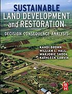 Sustainable land development and restoration : decision consequence analysis